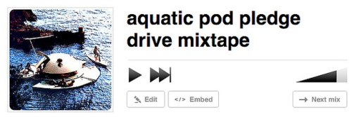 click to listen to my aquatic pod pledge drive mixtape